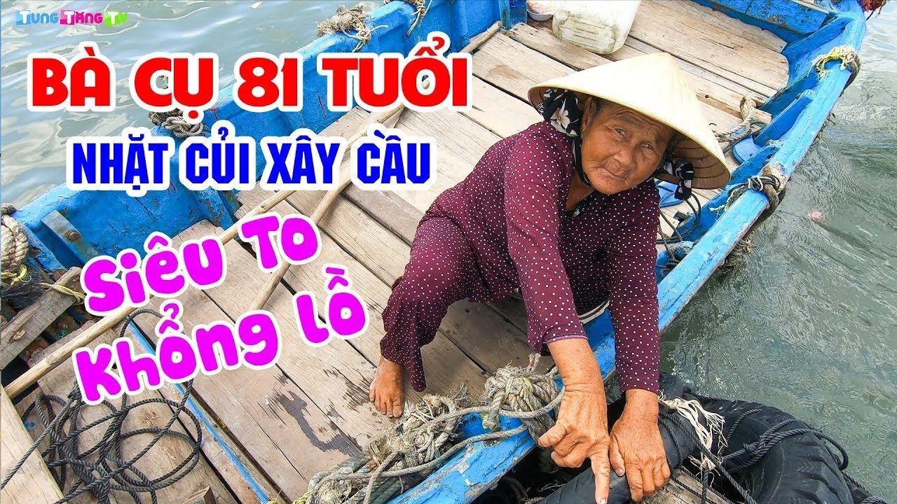 cam-dong-ba-cu-71-tuoi-nhat-tung-que-cui-lam-cau-sieu-to-khong-lo-cho-dan
