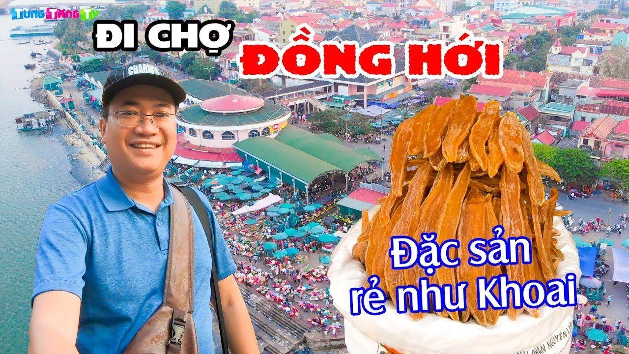 du-lich-quang-binh-kham-pha-cho-dong-hoi-ban-dac-san-gia-re-nhu-khoai