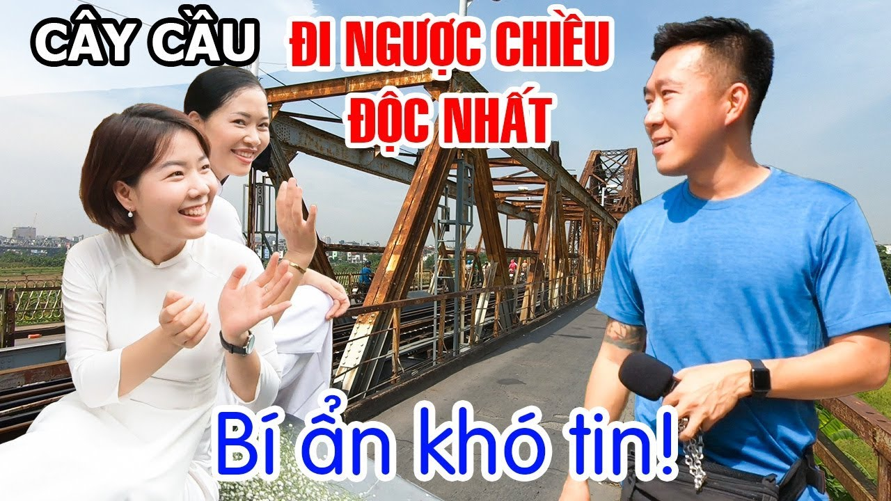 kham-pha-bi-an-duoi-cay-cau-di-nguoc-chieu-doc-nhat-thu-do