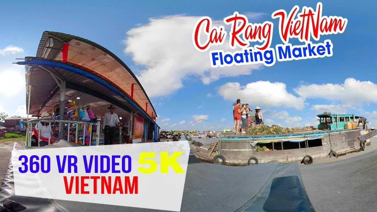 cho-noi-cai-rang-du-lich-can-tho-video-360-vr-5k