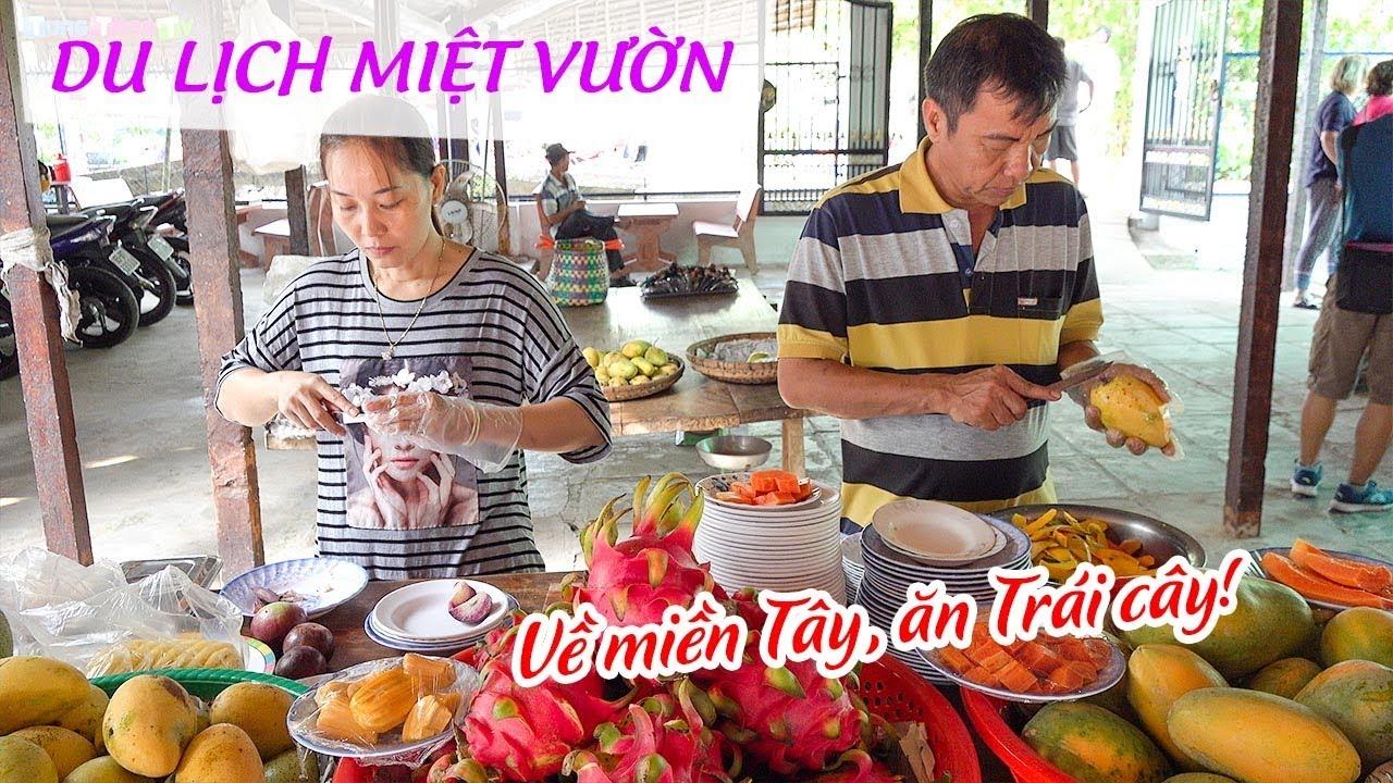 di-mien-tay-phai-an-trai-cay-kham-pha-du-lich-miet-vuon