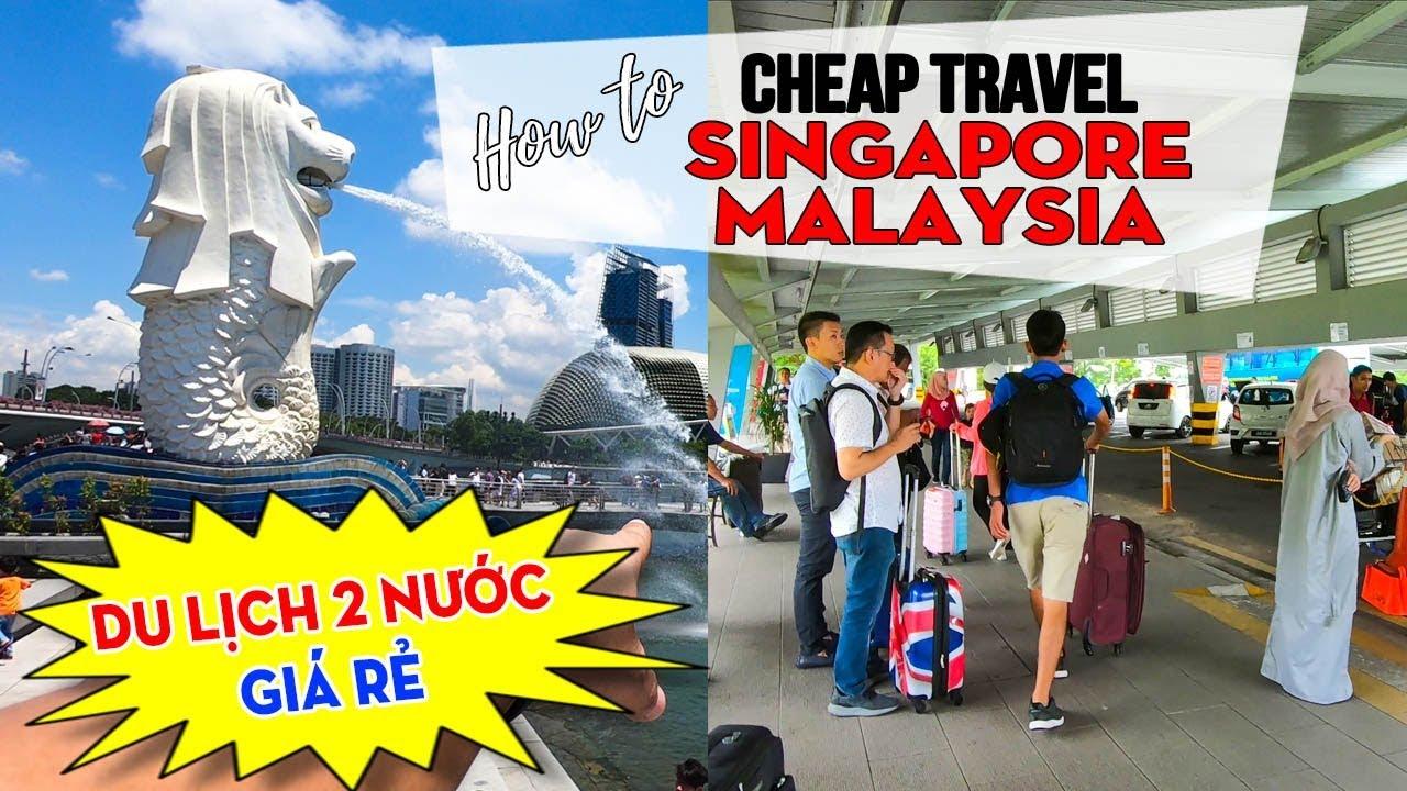 du-lich-singapore-malaysia-gia-re-tu-tuc-di-choi-xuyen-2-nuoc-2