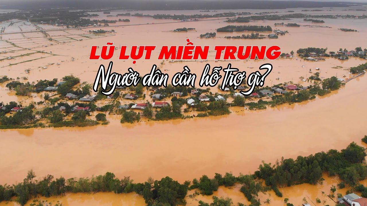 LŨ LỤT MIỀN TRUNG 2020 | Người dân Cần Hỗ Trợ gì sau Lũ Lụt?