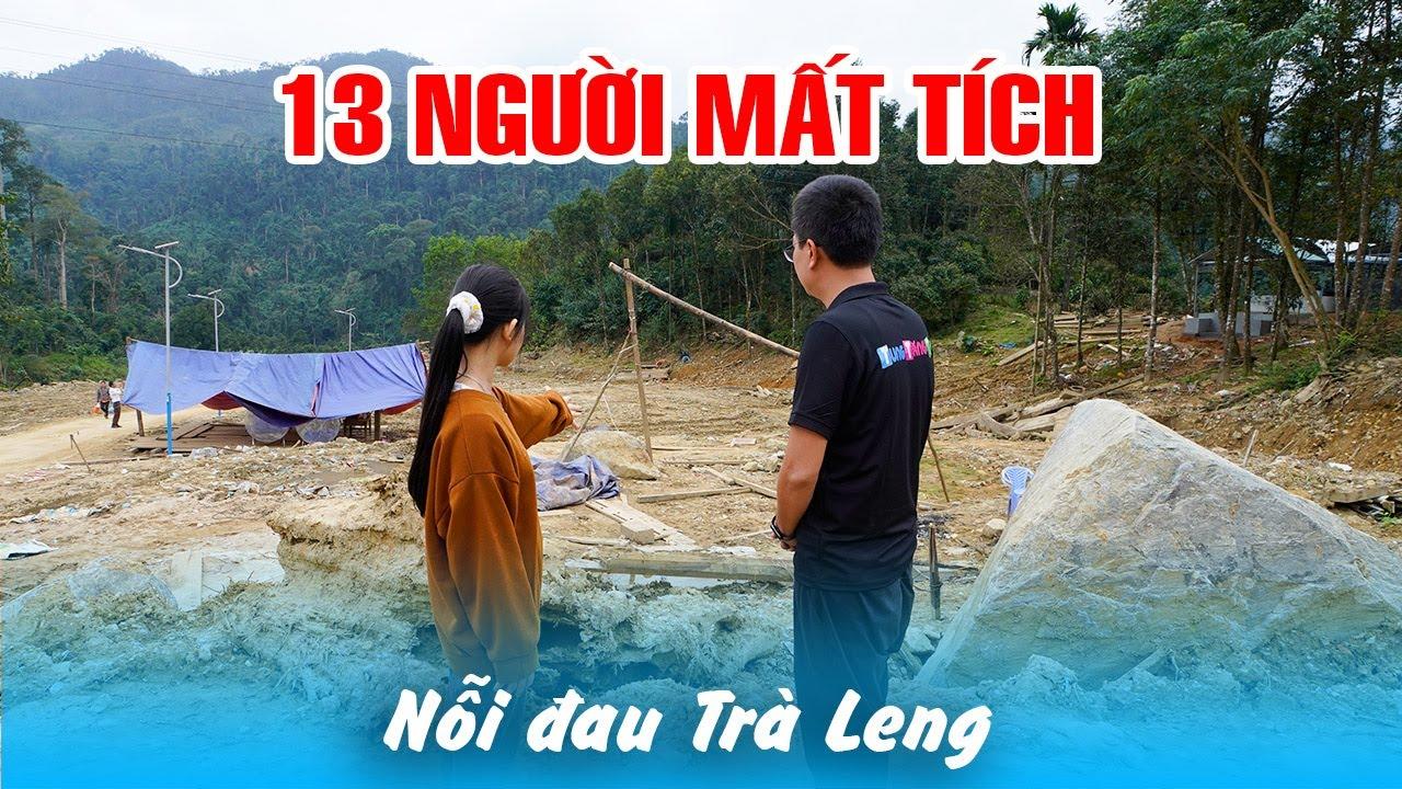 Thăm Ngôi Làng bị Xóa Sổ với 13 người mất tích tại Trà Leng Nam Trà My Quảng Nam