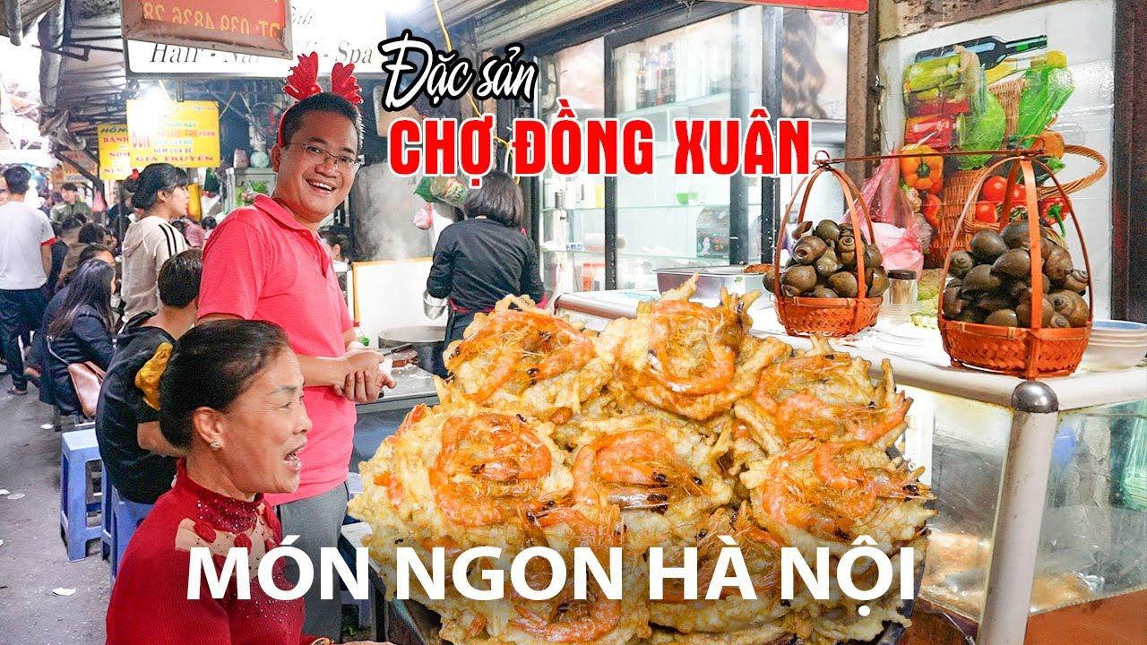 3 ngày càn quét hết các món ngon Chợ Đồng Xuân Hà Nội | DU LỊCH HÀ NỘI TỰ TÚC