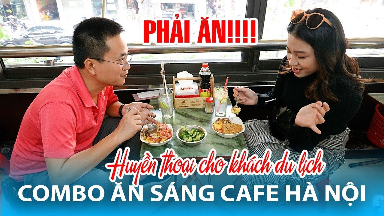 COMBO ĂN SÁNG UỐNG CAFE THẦN THÁNH cho khách du lịch khi đến Hà Nội