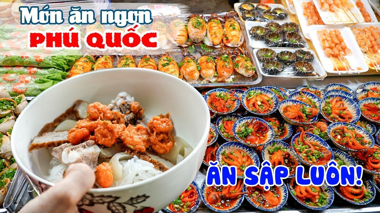 Ăn gì đây khi đi Du lịch Phú Quốc toàn món ngon đặc sản khó cưỡng